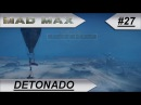 MAD MAX [DETONADO] Planície de Balefire 27