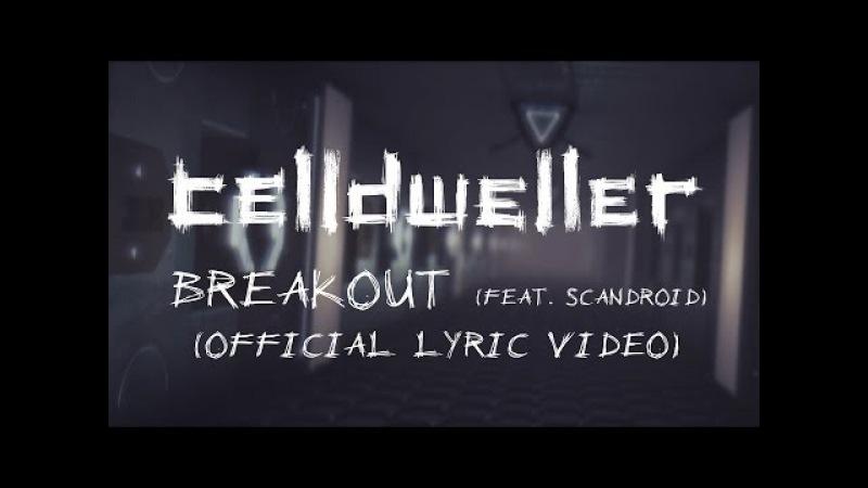 Celldweller - Breakout (feat. Scandroid) (Official Lyric Video)