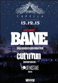 15.12.15 * BANE * СUT'N'RUN * YOUR MISTAKE * Спб