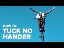 Как сделать олдскул нохенд (How To Tuck No Hander BMX)