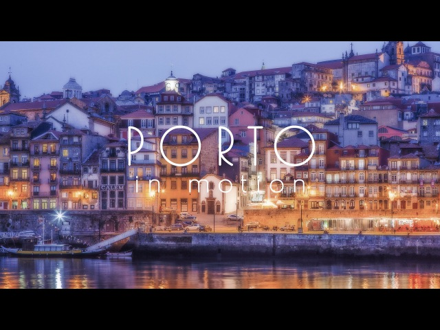 Timelapse - Porto In Motion
