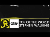 Electro - Stephen Walking - Top of the World Monstercat Release