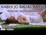 Kabhi Jo Baadal Barse Instrumental (Violion) Ft. Hot Sunny Leone  Jackpot