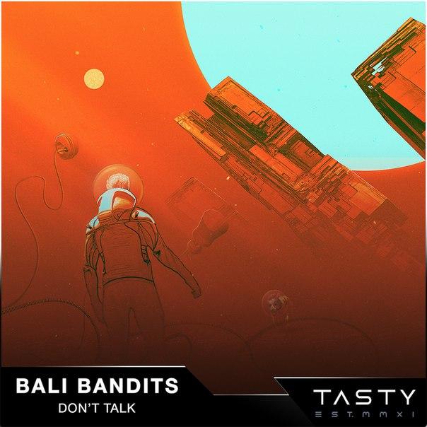Bali Bandits - Dont Talk (Original Mix)
