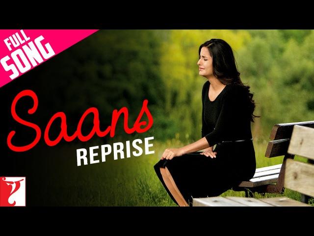 Saans Reprise Full Song Jab Tak Hai Jaan Shah Rukh Khan Katrina Kaif A R Rahman