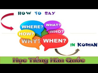 Learn Korean ll How to say What, Where, When, Why, How in Korean