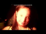 «Webcam Toy» под музыку Жана Фриске - А на море белый песок........................... ((((. Picrolla