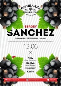 13.06 * SERGEY SANCHEZ @ ПЛОЩАДКА