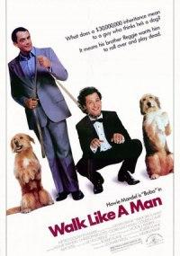 Una auténtica vida de perros (Walk Like a Man)
