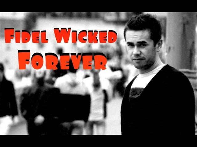 Fidel Wicked -- Forever (Radio Eidt)