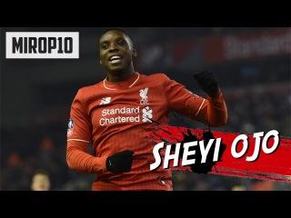 SHEYI OJO | Liverpool | - THE FLASH |Skills Goals| 2016 i