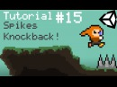 Unity 5 2D Platformer Tutorial - Part 15 - Spike Knockback / knockup