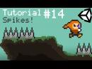 Unity 5 2D Platformer Tutorial - Part 14 - Spikes