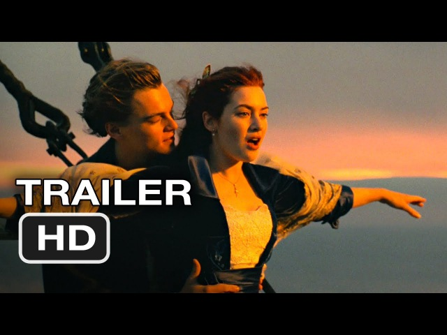 Titanic 3D Re-Release Official Trailer 1 - Leonardo DiCaprio, Kate Winslet Movie (2012) HD