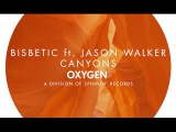Bisbetic ft. Jason Walker - Canyons (Available April 13)