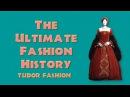 THE ULTIMATE FASHION HISTORY Tudor Fashion
