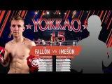 YOKKAO 15 Muay Thai: Jack Fallon vs Luke Imeson - YOKKAO UK Ranking 70kg