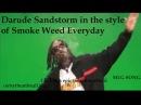 SnoopRude WeedStorm (MLG SONG) Darude Sandstorm into Smoke Weed