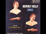Beverly Kelly with Pat Moran Trio - You and the Night and the Music