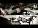 Annihilator - King of the Kill (FWS Cover feat. Nacho Bito and Vagelis Kolios)