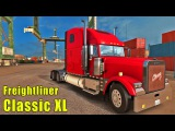 ETS2 Freightliner Classic XL [3.2.1]