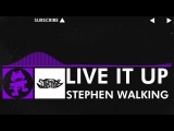 Dubstep - Stephen Walking - Live It Up Monstercat Release