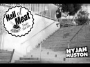 Hall Of Meat: Nyjah Huston