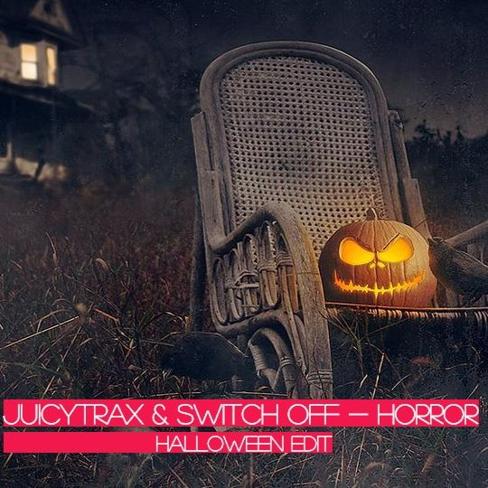 JuicyTrax X Switch Off – Horror (Halloween Edit)