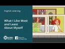 Learn English Via Listening- Lesson 24. What I Like Most and Least About Myself