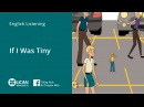 Learn English Listening | Elementary - Lesson 11. If I was tiny
