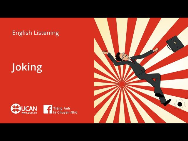 Learn English Via Listening- Lesson 29. Joking