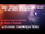 [The Living Tombstone] Five Nights at Freddy's Song! [Progressive Metal\Djent ver. by Mia Rissy]