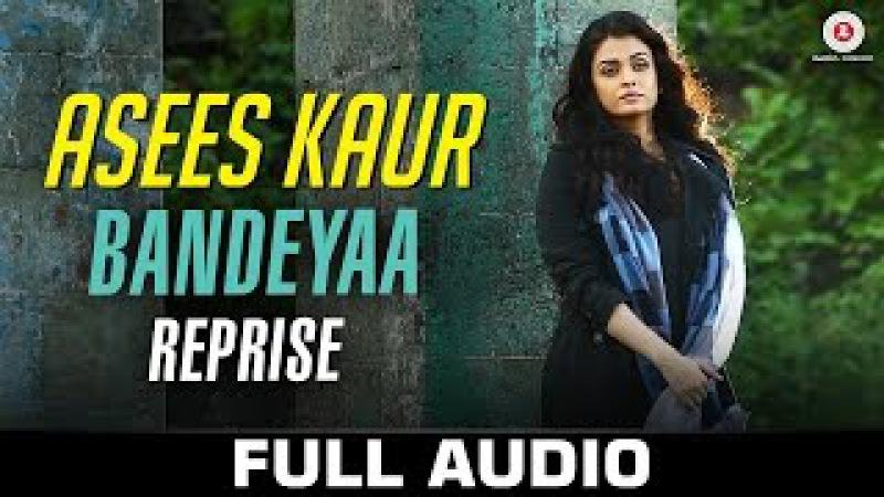 Bandeyaa Reprise Asees Kaur Jazbaa Aishwarya Rai Bachchan Irrfan Amjad Nadeem