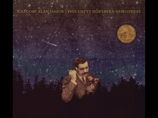 Gregory Alan Isakov - This Empty Northern Hemisphere [Full Album] [HD]