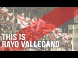This is Rayo Vallecano The Pride of a Working Class Neighbourhood