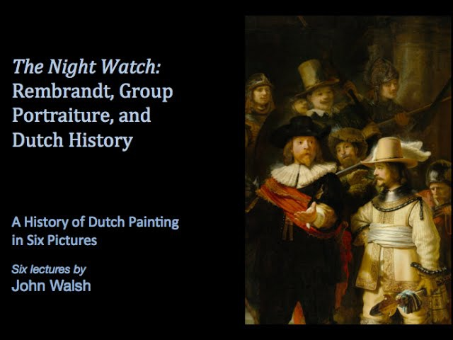 Lecture 4 The Night Watch Rembrandt Group Portraiture and Dutch History