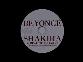 BEYONCE AND SHAKIRA - BEAUTIFUL LIAR . DJ VINCENT#DJ DIAZ REMIX#DVJ WEL VIDEO EDIT