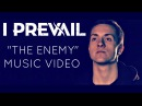 I Prevail - The Enemy [OFFICIAL MUSIC VIDEO]