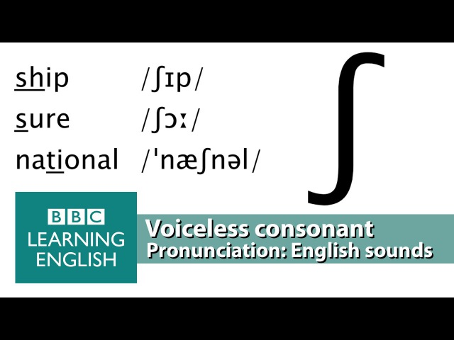 Say sure ship and national Voiceless Consonants Pronunciation Tips ʃ