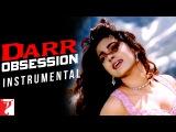 Darr Obsession Dance (Instrumental) Darr Shah Rukh Khan Juhi Chawla Sunny Deol