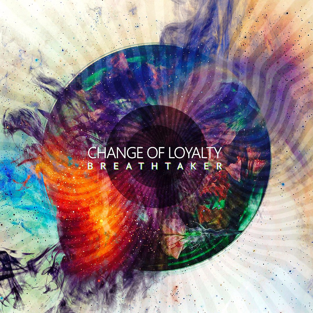Change Of Loyalty - Breathtaker (2015)