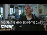 Far Cry Primal – The Creative Vision Behind the Game  [EUROPE]
