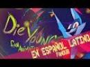 Die Young (Kesha) - Fan Animated Music Video - VivziePop - Cover Español Latín .