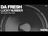 Da Fresh - Lucky Number (Kiko Remix) Freshin