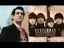 Пласидо Доминго — «Вчера»  Битлз, Пол Маккартни — Placido Domingo — «Yesterday» Paul McCartney