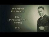 Vernon Dalhart -The Prisoner's Song (1925)