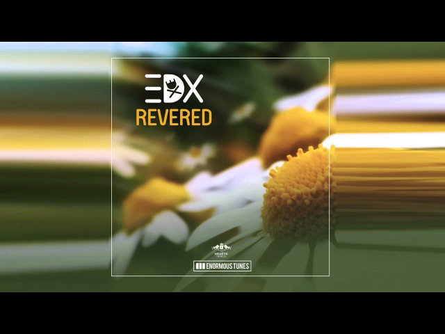 EDX - Revered (Original Mix)