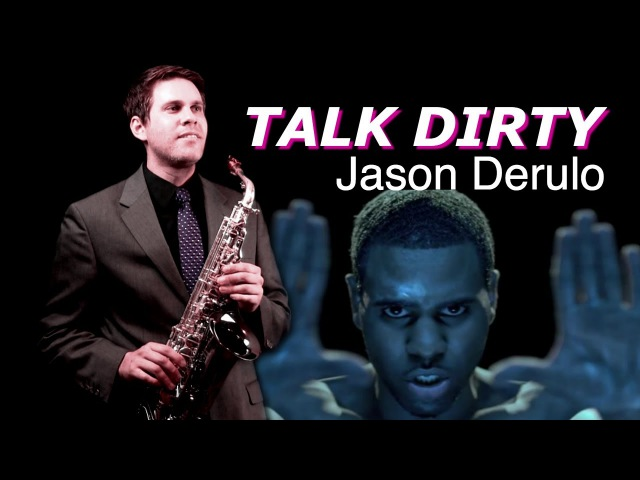 TALK DIRTY - Jason Derulo - Alto Tenor Sax Cover - BriansThing Justin Ward