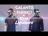 Galantis - Pharmacy Mix (Ezze Lefi