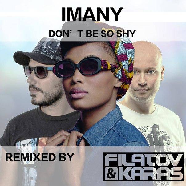 Imany vs Filatov & Karas - Don't be so shy